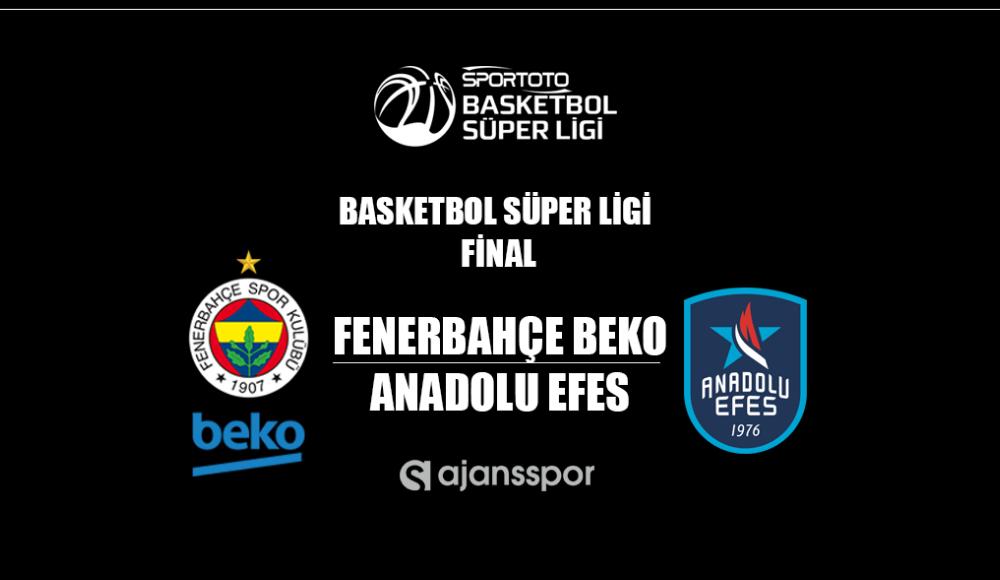 Fenerbahçe Beko - Anadolu Efes (Canlı Skor)