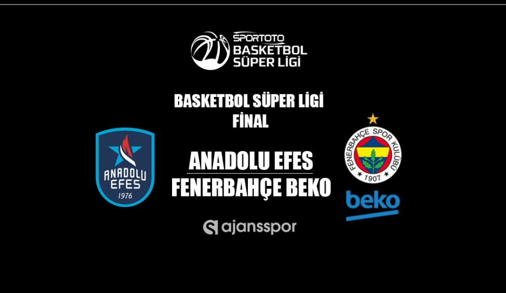 Anadolu Efes - Fenerbahçe Beko (Canlı Skor)