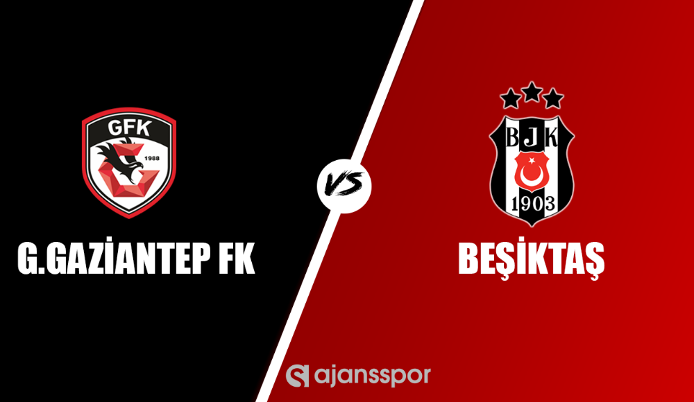 Gazişehir Gaziantep - Beşiktaş (Canlı Skor)