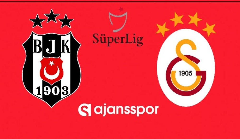 Beşiktaş - Galatasaray yayın takip