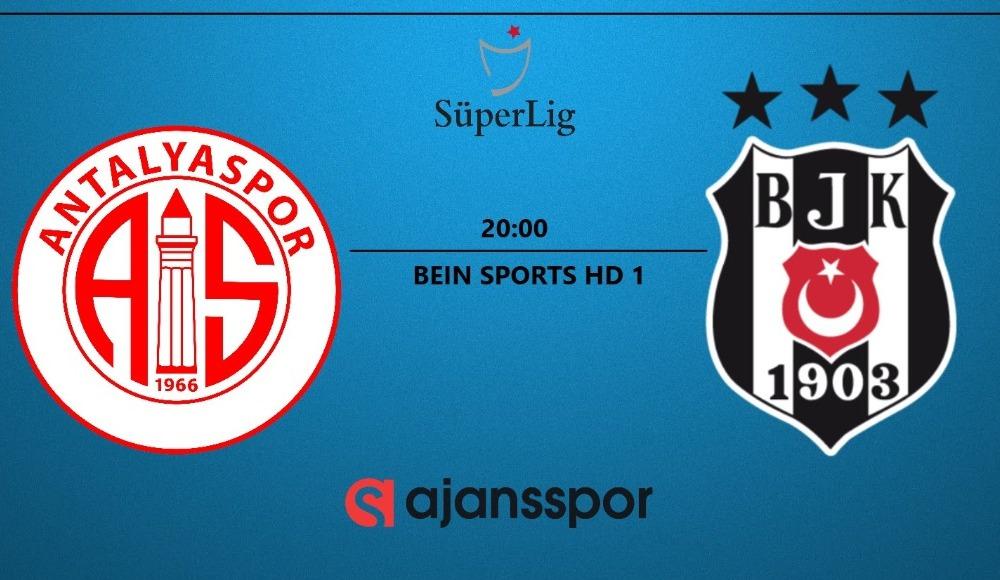 Antalyaspor - Beşiktaş yayın takip