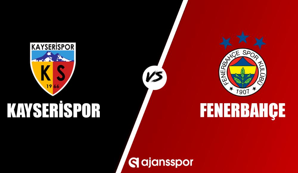 Kayserispor - Fenerbahçe (Canlı Skor)