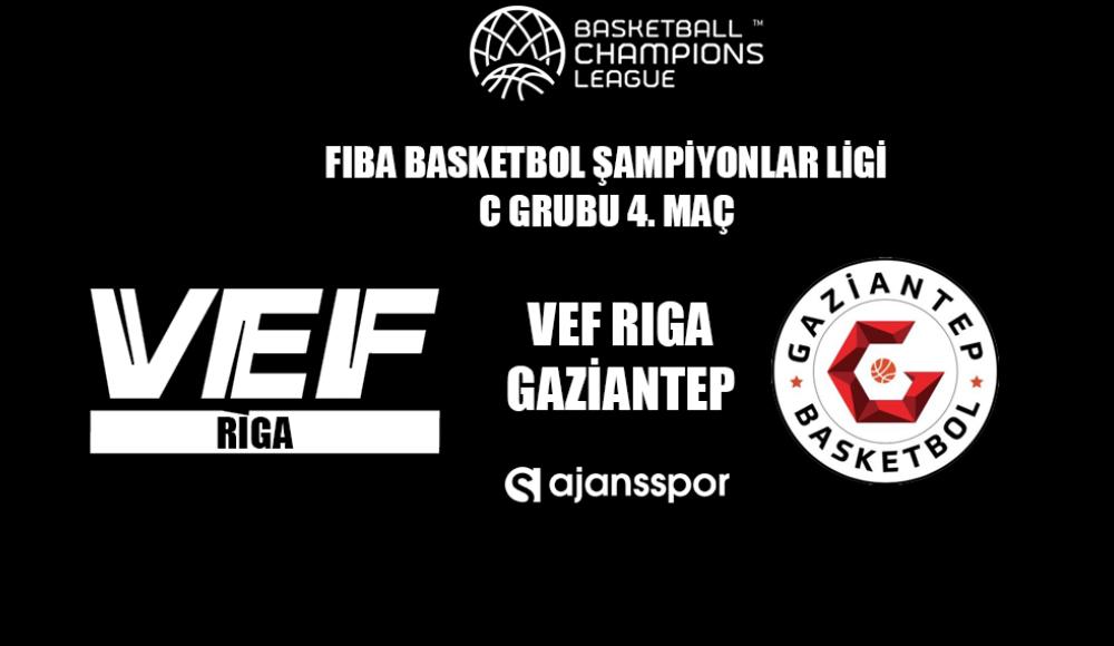 VEF Riga - Gaziantep Basketbol (Canlı Skor)