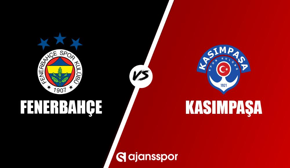 Fenerbahçe - Kasımpaşa (Canlı Skor)