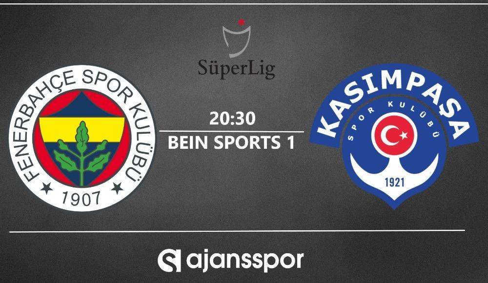 Fenerbahçe - Kasımpaşa (Yayın takip)