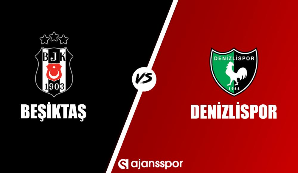 Beşiktaş - Denizlispor (Canlı Skor)