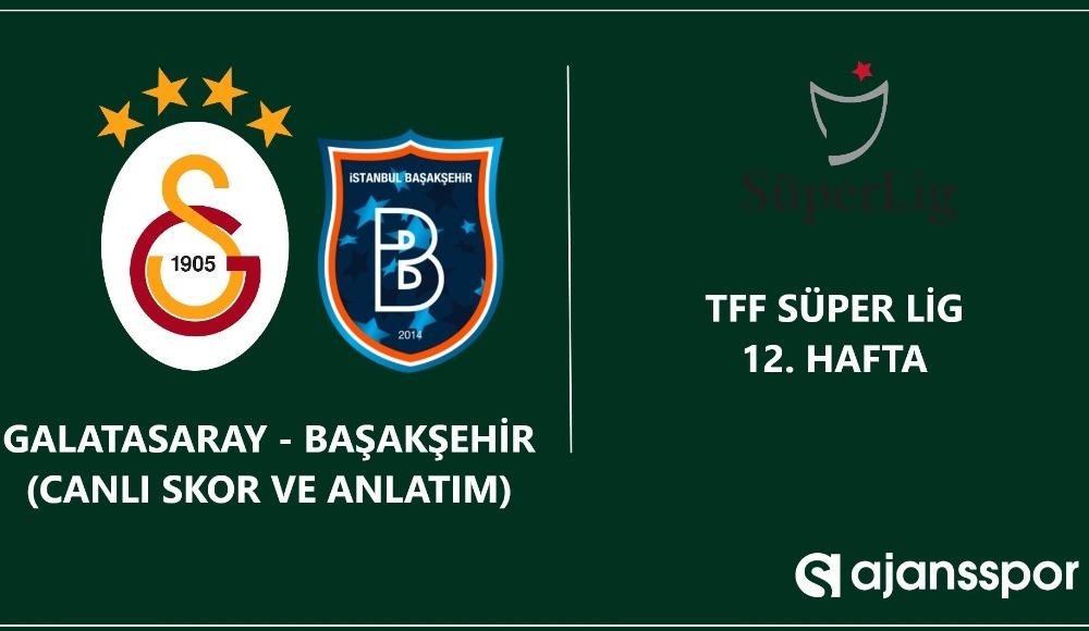 Galatasaray - Başakşehir (Canlı anlatım)