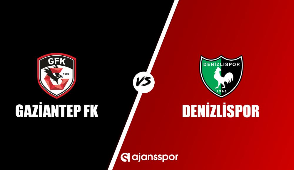 Gaziantep FK - Denizlispor (Canlı Skor)