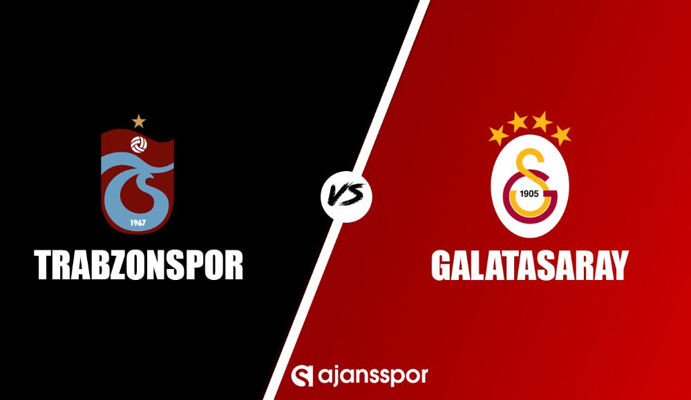 Trabzonspor - Galatasaray (Canlı Skor)