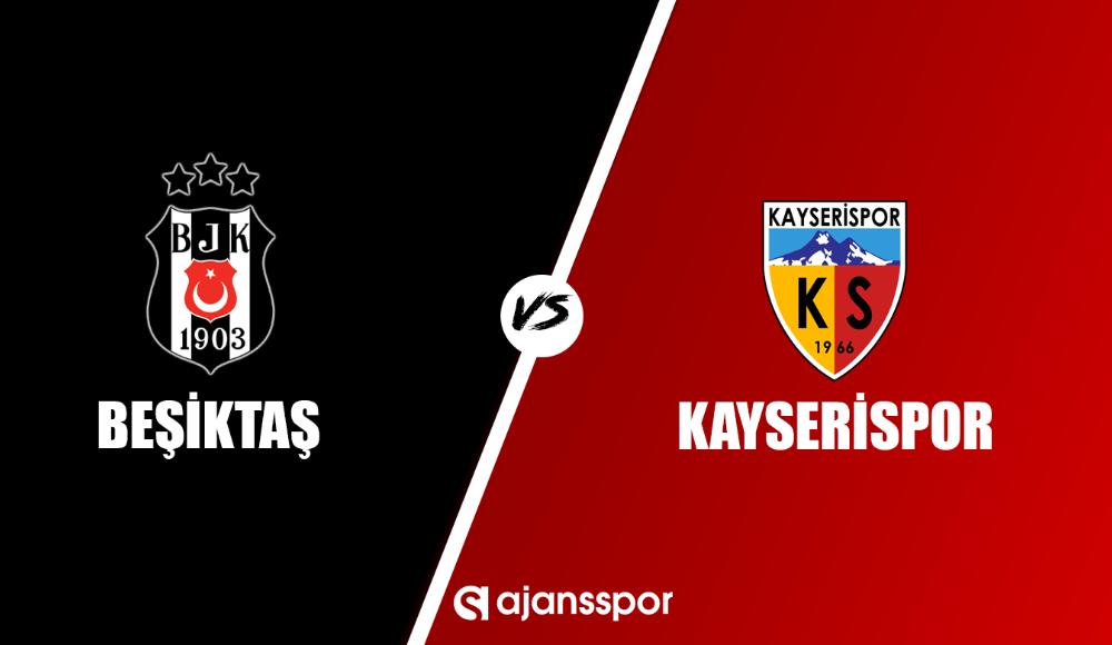 Beşiktaş - Kayserispor (Canlı Skor)