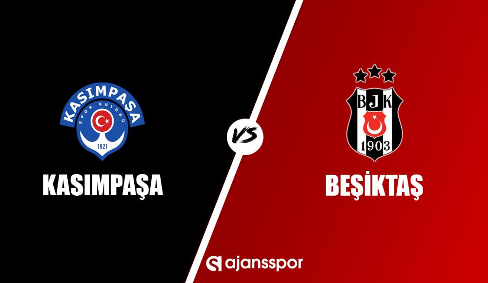 Kasımpaşa - Beşiktaş (Canlı Skor)