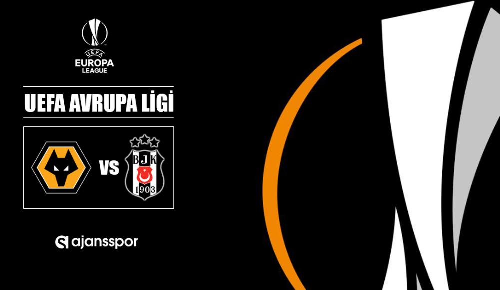 Wolverhampton - Beşiktaş (Canlı yayın)