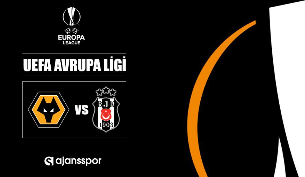 Wolverhampton - Beşiktaş (Canlı Skor)
