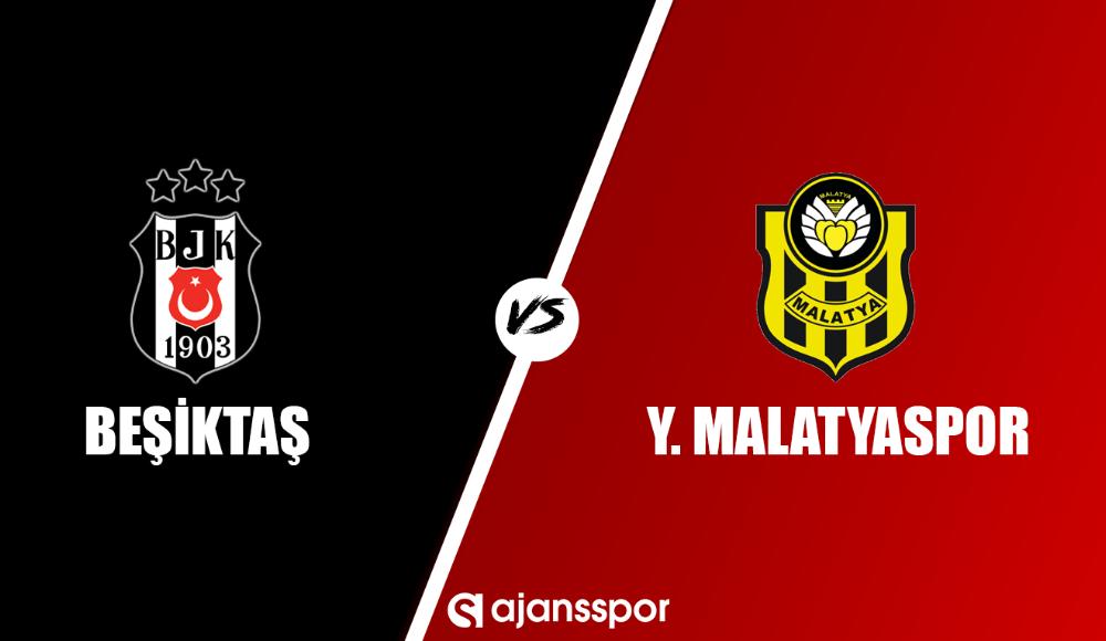 Beşiktaş - Yeni Malatyaspor (Canlı Skor)