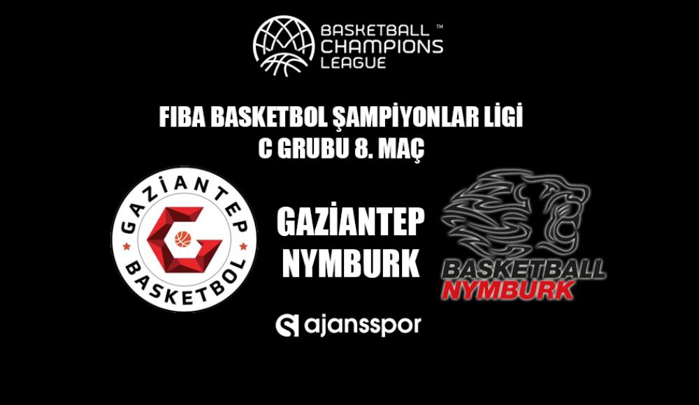 Gaziantep Basketbol - Nymburk (Canlı İzle)