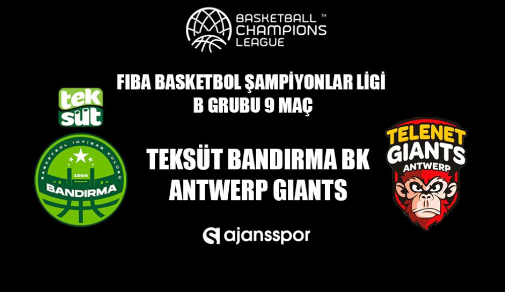 Teksüt Bandırma BK - Antwerp Giants (Canlı İzle)