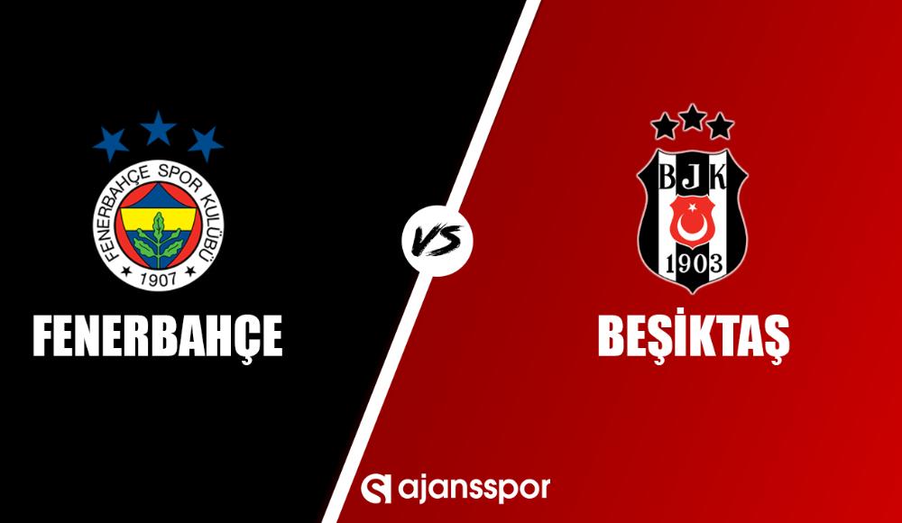 Fenerbahçe - Beşiktaş (Canlı anlatım)
