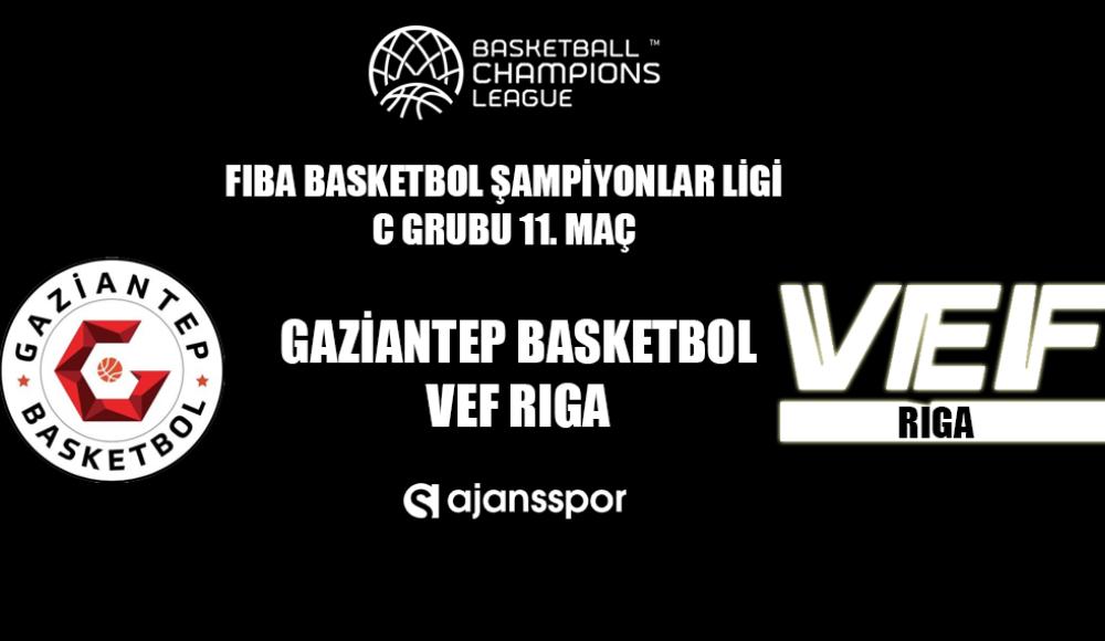 Gaziantep Basketbol - VEF Riga (Canlı İzle)