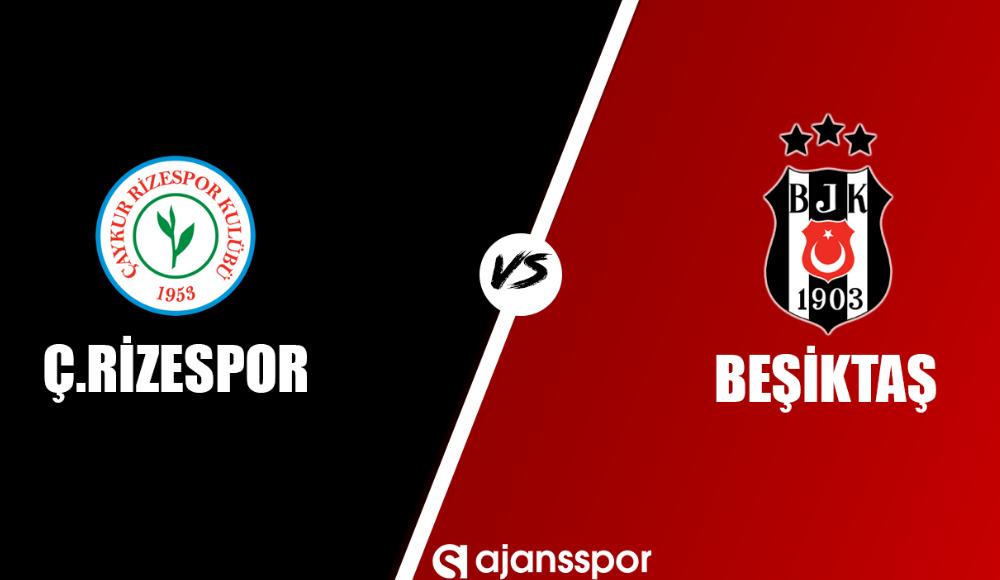 Çaykur Rizespor - Beşiktaş (Canlı Skor)