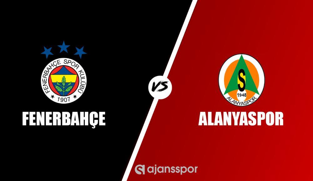 Fenerbahçe - Alanyaspor (Maçı canlı izle)