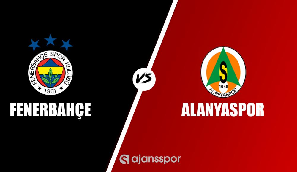 Fenerbahçe - Alanyaspor (Maç aktarımı)