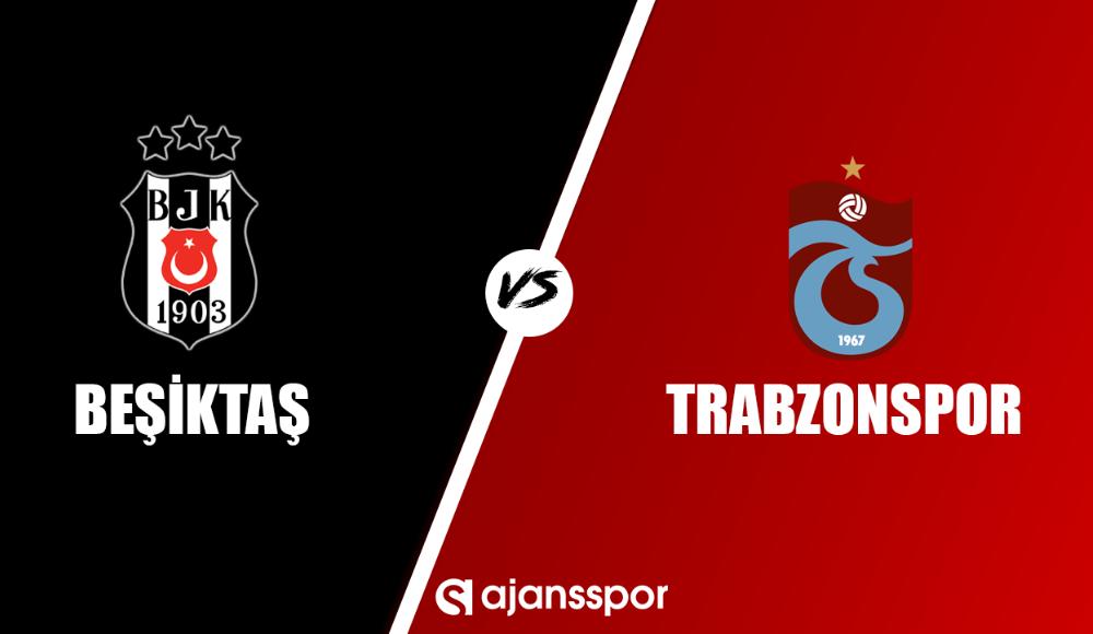 Beşiktaş - Trabzonspor (Canlı şifresiz izle)