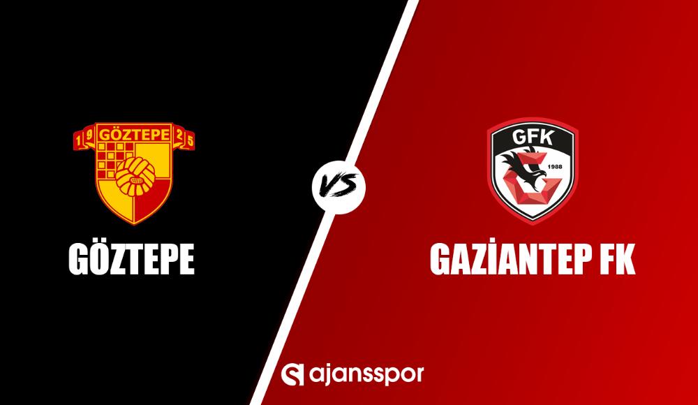Göztepe - Gaziantep FK (Canlı Skor)