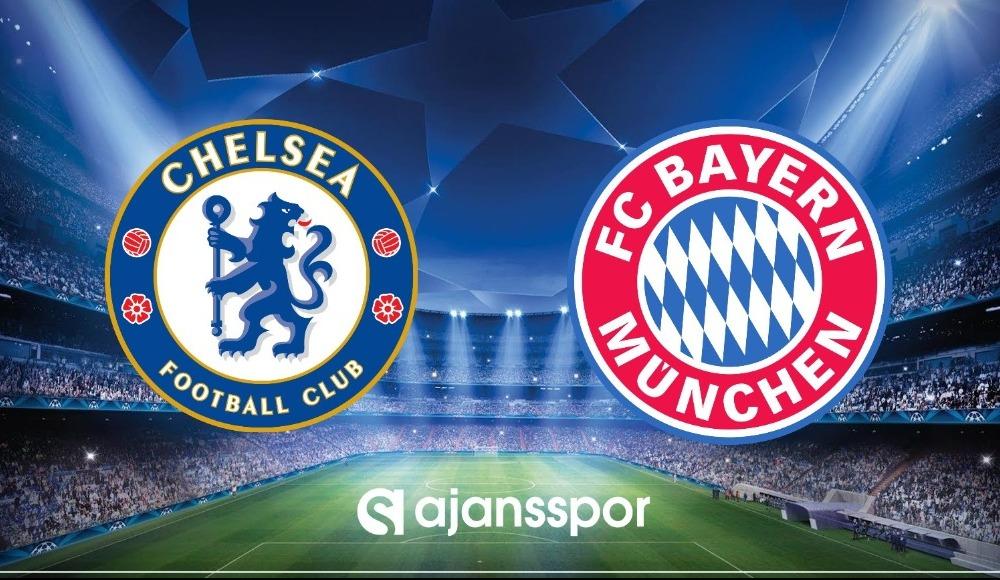 Chelsea - Bayern Münih (Canlı Skor)