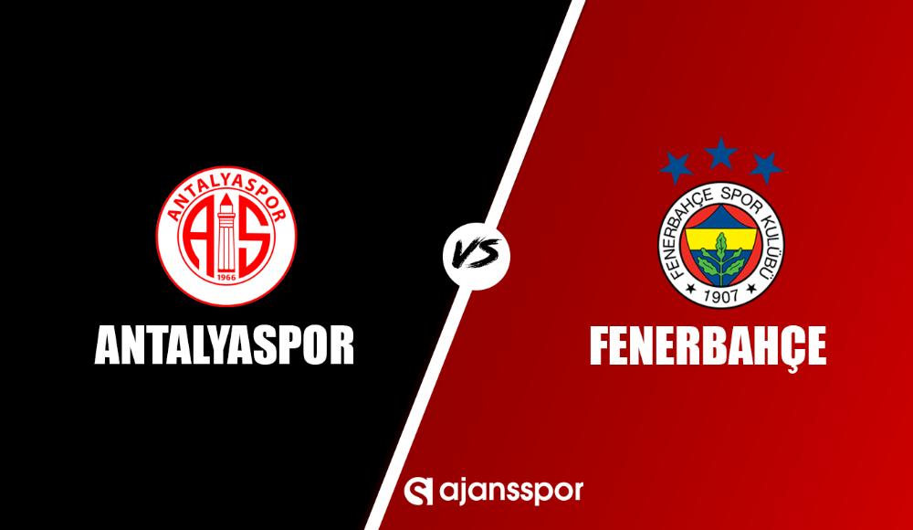 Antalyaspor - Fenerbahçe (Maç seyret)