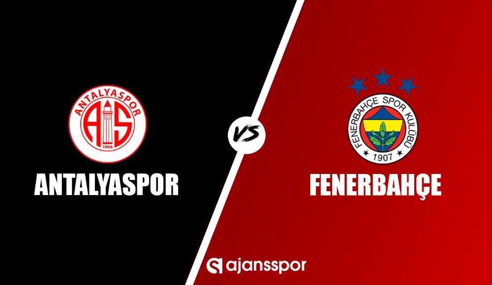 Antalyaspor - Fenerbahçe (Canlı Skor)