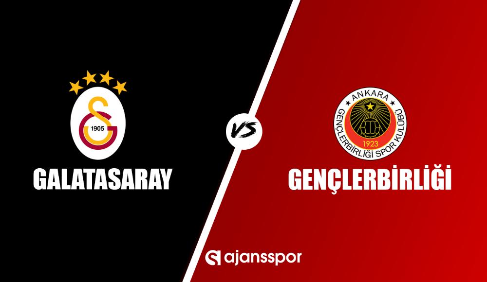Galatasaray - Gençlerbirliği (Canlı Skor)