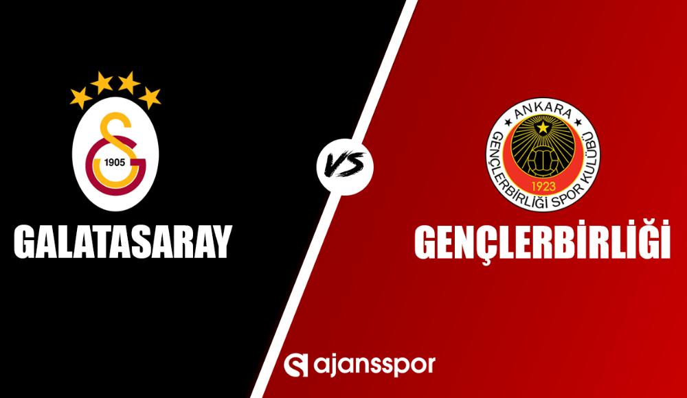 Galatasaray - Gençlerbirliği (Canlı maç izle)