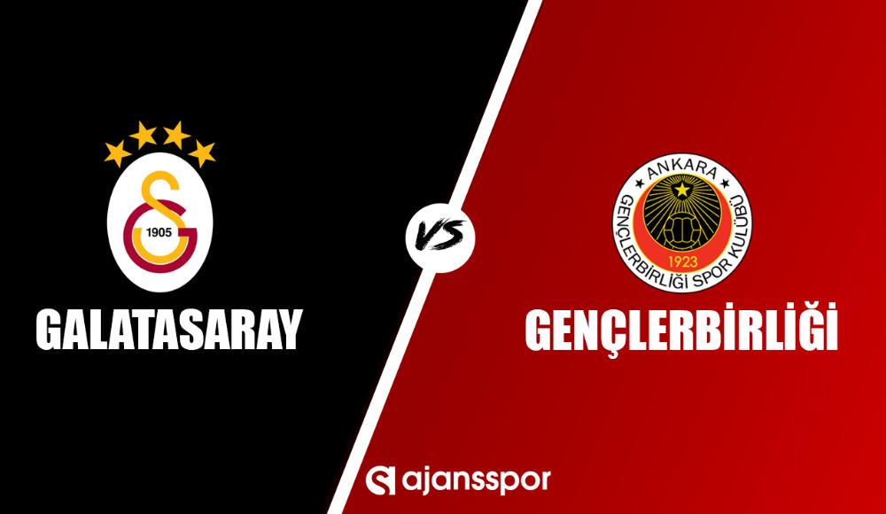 Canlı maç izle: Galatasaray Gençlerbirliği