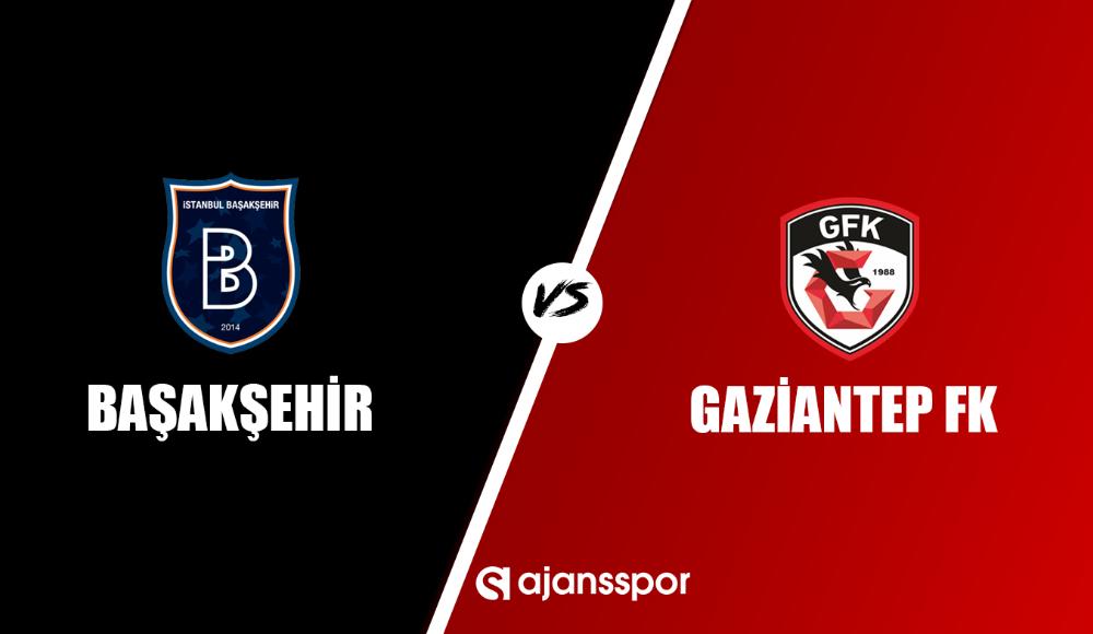 Başakşehir - Gaziantep FK (Canlı izle)