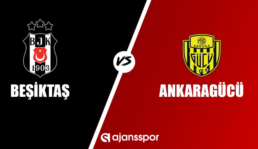 CANLI İZLE: Beşiktaş - Ankaragücü