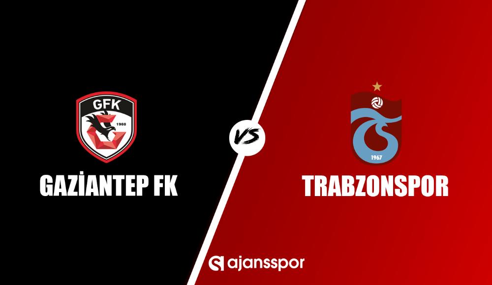 Gaziantep FK - Trabzonspor maçı canlı izle!