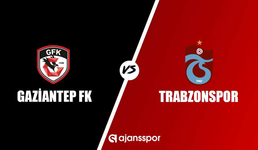 Gaziantep FK - Trabzonspor (Canlı Skor)
