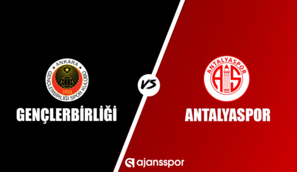 Gençlerbirliği - Antalyaspor (Canlı Skor)