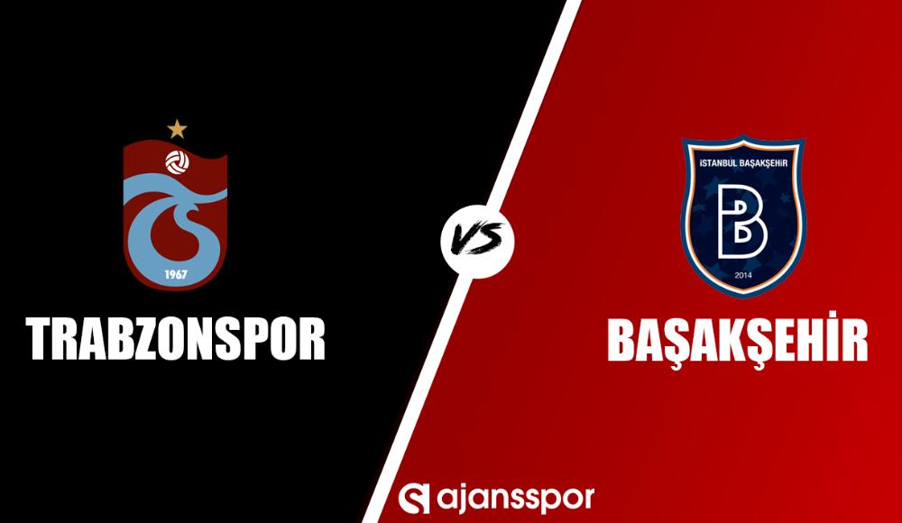 Trabzonspor - Başakşehir (Canlı Skor)