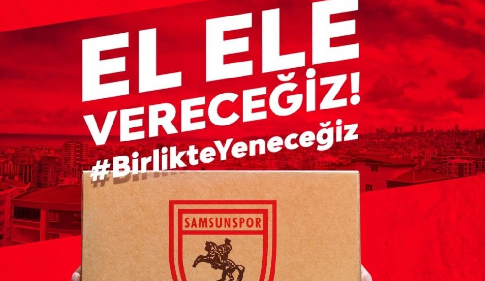 Samsunspor Kulübü 10 bin aileye erzak yardımı için kampanya başlattı