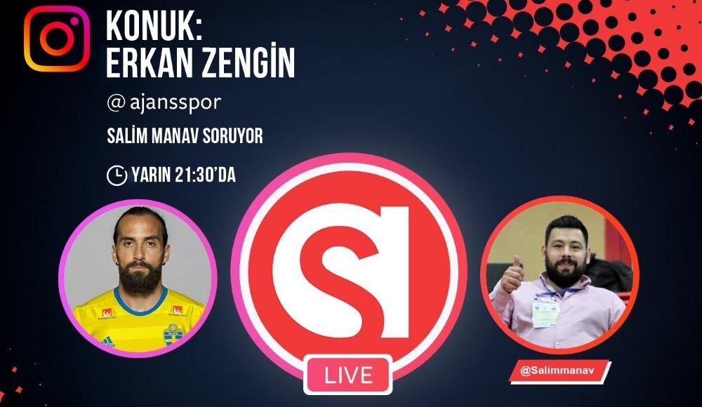 Erkan Zengin, Ajansspor Instagram yayınında!