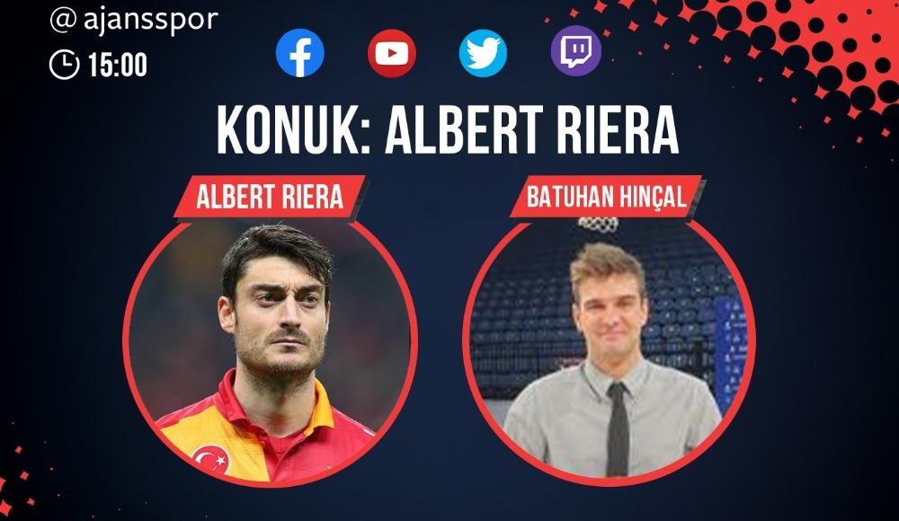 Albert Riera, Ajansspor'un sorularını yanıtlıyor!