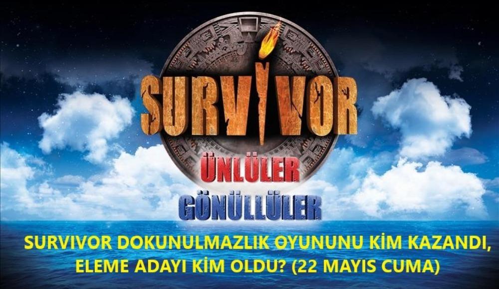 Survivor Dokunulmazlık oyununu kim kazandı, eleme adayları kimler oldu? (22 Mayıs Cuma)