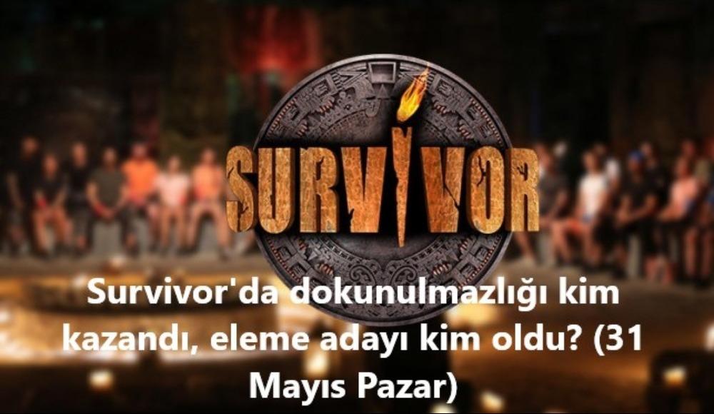 Survivor'da dokunulmazlığı kim kazandı, eleme adayı kim oldu? (31 Mayıs Pazar)