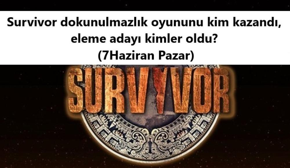 Survivor Dokunulmazlık oyununu kim kazandı, eleme adayı kimler oldu?