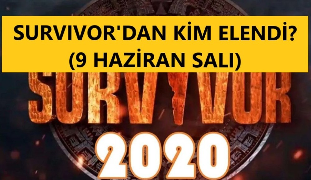 Survivor kim elendi? - 9 Haziran Salı