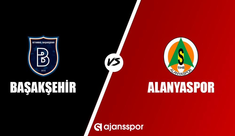 Başakşehir - Alanyaspor (Canlı maç izle)