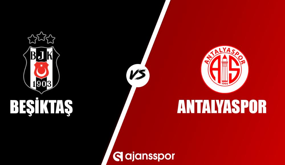Beşiktaş - Antalyaspor (Canlı Skor)