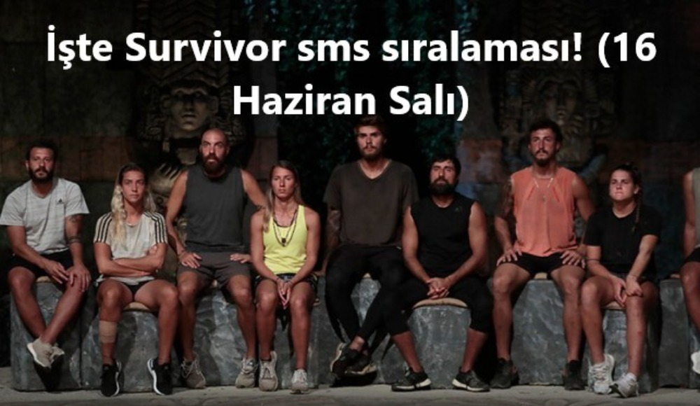 İşte Survivor sms sıralaması! (16 Haziran Salı)