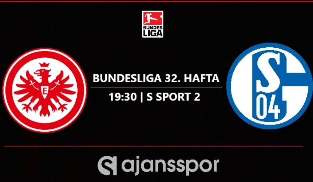 E. Frankfurt - Schalke 04 (Canlı Skor)